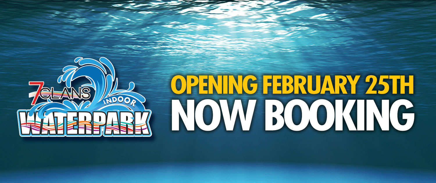 7 Clans Indoor Waterpark - Opening February 25th! NOW BOOKING!