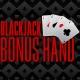 Blackjack Bonus Hand