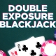 Double Exposure Blackjack @ First Council Casino Hotel