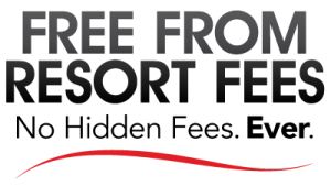 Free From Resort Fees | No Hidden Fees. Ever.