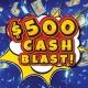 500 Cash Blast